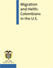 Migration and Health: Columbians in the U.S.